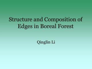 Structure and Composition of Edges in Boreal Forest