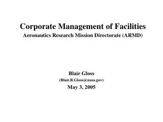 Corporate Management of Facilities Aeronautics Research Mission Directorate (ARMD)