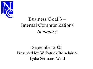 Business Goal 3 �  Internal Communications Summary
