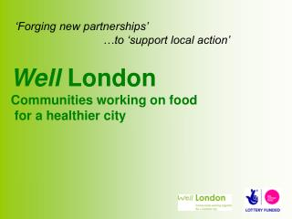 'Forging new partnerships'                              …to 'support local action'