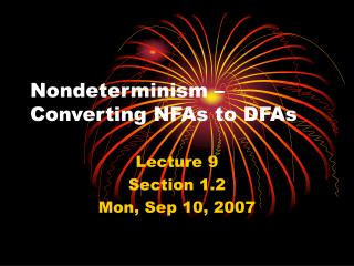 Nondeterminism � Converting NFAs to DFAs