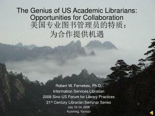 The Genius of US Academic Librarians: Opportunities for Collaboration 美国专业图书管理员的特质: 为合作提供机遇