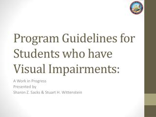 Program Guidelines for Students who have  Visual Impairments: