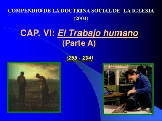 CAP. VI:  El Trabajo humano  (Parte A) (255 - 294)