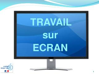 TRAVAIL  sur  ECRAN