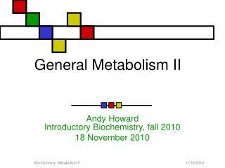 General Metabolism II