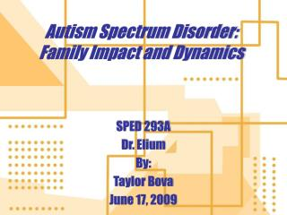 Autism Spectrum Disorder: Family Impact and Dynamics