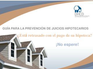 ¿ Qu é  es un Juicio Hipotecario?