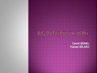 Big Data( Büyük  VERİ)