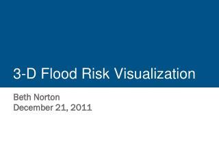 3-D Flood Risk Visualization
