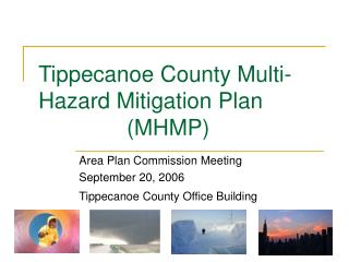 Tippecanoe County Multi-Hazard Mitigation Plan    (MHMP)