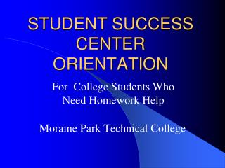 STUDENT SUCCESS CENTER ORIENTATION