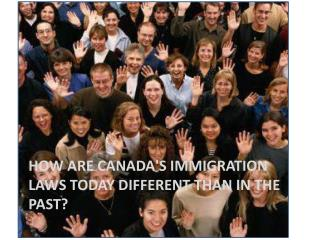 How are Canada's immigration laws today different than in the past?