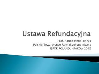 Prof. Karina Jahnz-Różyk Polskie Towarzystwo Farmakoekonomiczne ISPOR POLAND, KRAKÓW 2012