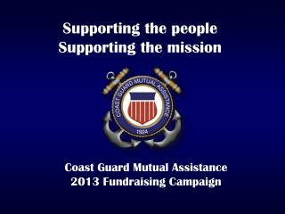 Coast Guard Mutual Assistance 2013 Fundraising Campaign