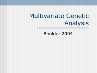 Multivariate Genetic Analysis