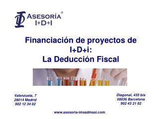 Financiaci�n de proyectos de I+D+i: La Deducci�n Fiscal