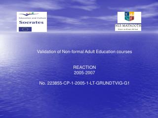 Validation of Non-formal Adult Education courses REACTION 2005-2007