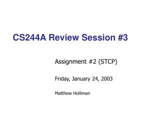 CS244A Review Session #3