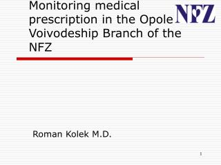 Monitoring medical prescription in  the Opole  Voivodeship  Branch  of the NFZ