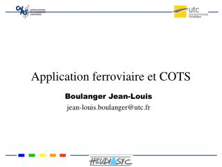 Application ferroviaire et COTS