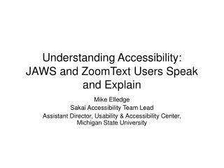 Understanding Accessibility: JAWS and ZoomText Users Speak and Explain