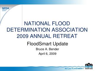 NATIONAL FLOOD DETERMINATION ASSOCIATION 2009 ANNUAL RETREAT