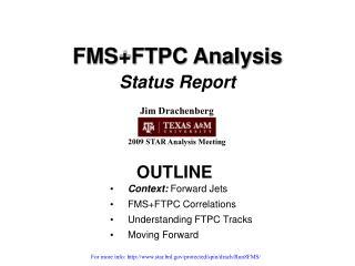 FMS+FTPC Analysis Status Report