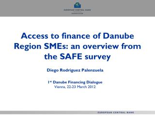 Access to finance of Danube Region SMEs: an overview from the SAFE survey