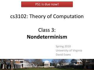 cs3102: Theory of Computation Class 3:  Nondeterminism