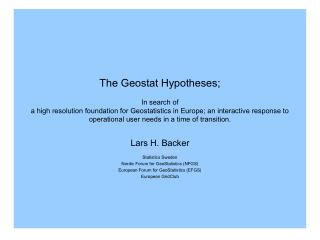 Lars H. Backer lars.backer@scb.se Statistics Sweden Nordic Forum for GeoStatistics (NFGS)