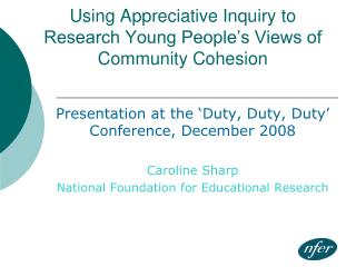 Using Appreciative Inquiry to Research Young People's Views of Community Cohesion