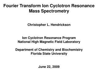 Fourier Transform Ion Cyclotron Resonance Mass Spectrometry