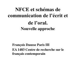 NFCE et schémas de communication de l'écrit et de l'oral. Nouvelle approche