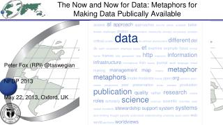 The Now and Now for Data: Metaphors for Making DataPublicallyAvailable