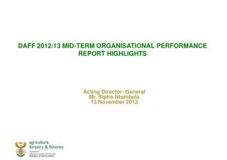 DAFF 2012/13 MID-TERM ORGANISATIONAL PERFORMANCE REPORT HIGHLIGHTS
