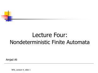 Lecture Four: Nondeterministic  Finite Automata