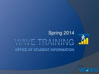 Wave Training Office of Student Information