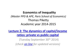Lecture 2: The dynamics of capital/income ratios: private  vs  public capital