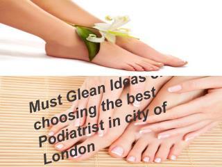 Must Glean Ideas on choosing the best Podiatrist in city of