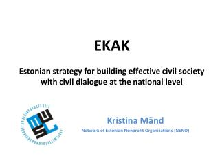 Kristina Mänd Network of Estonian Nonprofit Organizations (NENO)