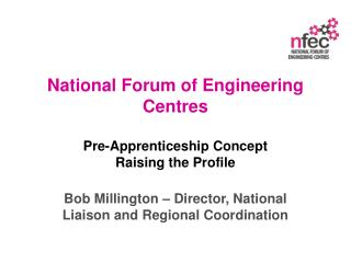 National Forum of Engineering Centres Pre-Apprenticeship Concept  Raising the Profile