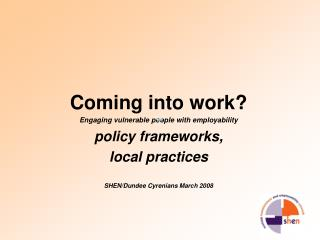 Coming into work? Engaging vulnerable people with employability policy frameworks,
