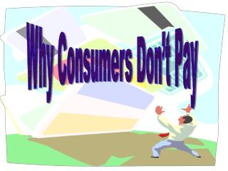 Why Consumers Don't Pay
