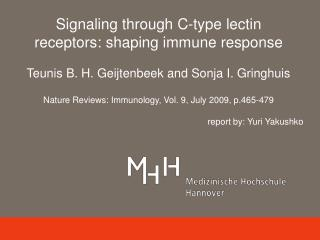 Signaling through C-type lectin receptors: shaping immune response