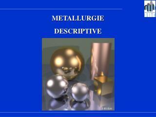 METALLURGIE DESCRIPTIVE