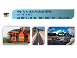 High  Modulus Asphalt  (EME) Warm mixes Wearing Course - Thin and Very Thin Layer