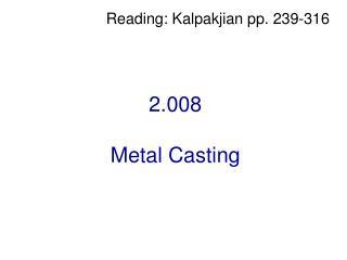 2.008   Metal Casting