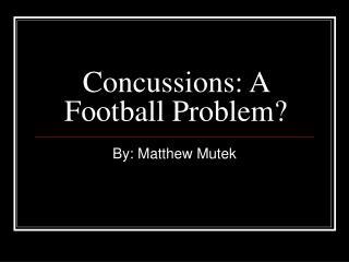Concussions: A Football Problem?