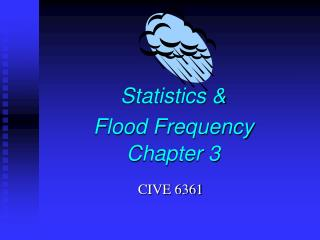 Statistics &  Flood Frequency Chapter 3
